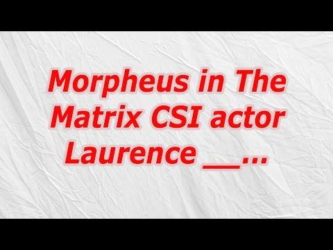 Morpheus in The Matrix CSI actor Laurence (CodyCross Crossword Answer)