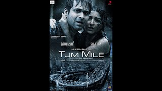 Tum Mile Movie All Song List #Emraan_Hashmi #Soha_Ali_Khan