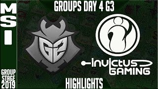 G2 vs IG Highlights | MSI 2019 Group Stage Day 4 | G2 Esports vs Invictus Gaming