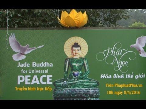 TRUYỀN HÌNH TRỰC TIẾP: Chiêm bái Phật Ngọc mang bình an cho thế giới tại TP Hải Phòng
