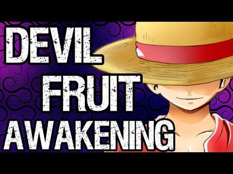 Devil Fruit Awakenings + Luffy's Awakening Theories