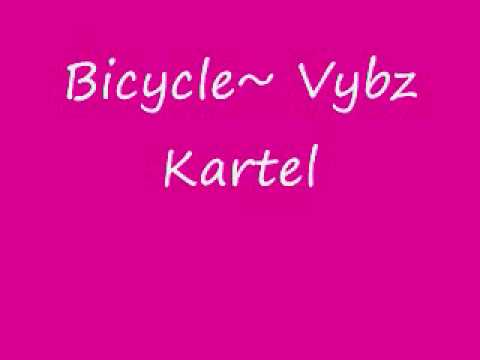 Bicycle ~ Vybz Kartel