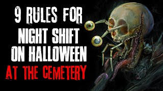 """9 Rules For Night Shift On Halloween At The Cemetery"" Creepypasta"
