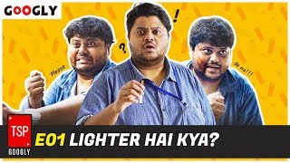 TSP Googly | Lighter hai kya?