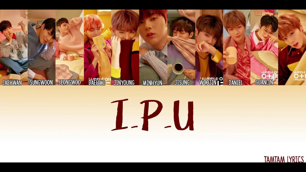 I.P.U - Wanna One Lyrics [Han,Rom,Eng] {CODED} - YouTube
