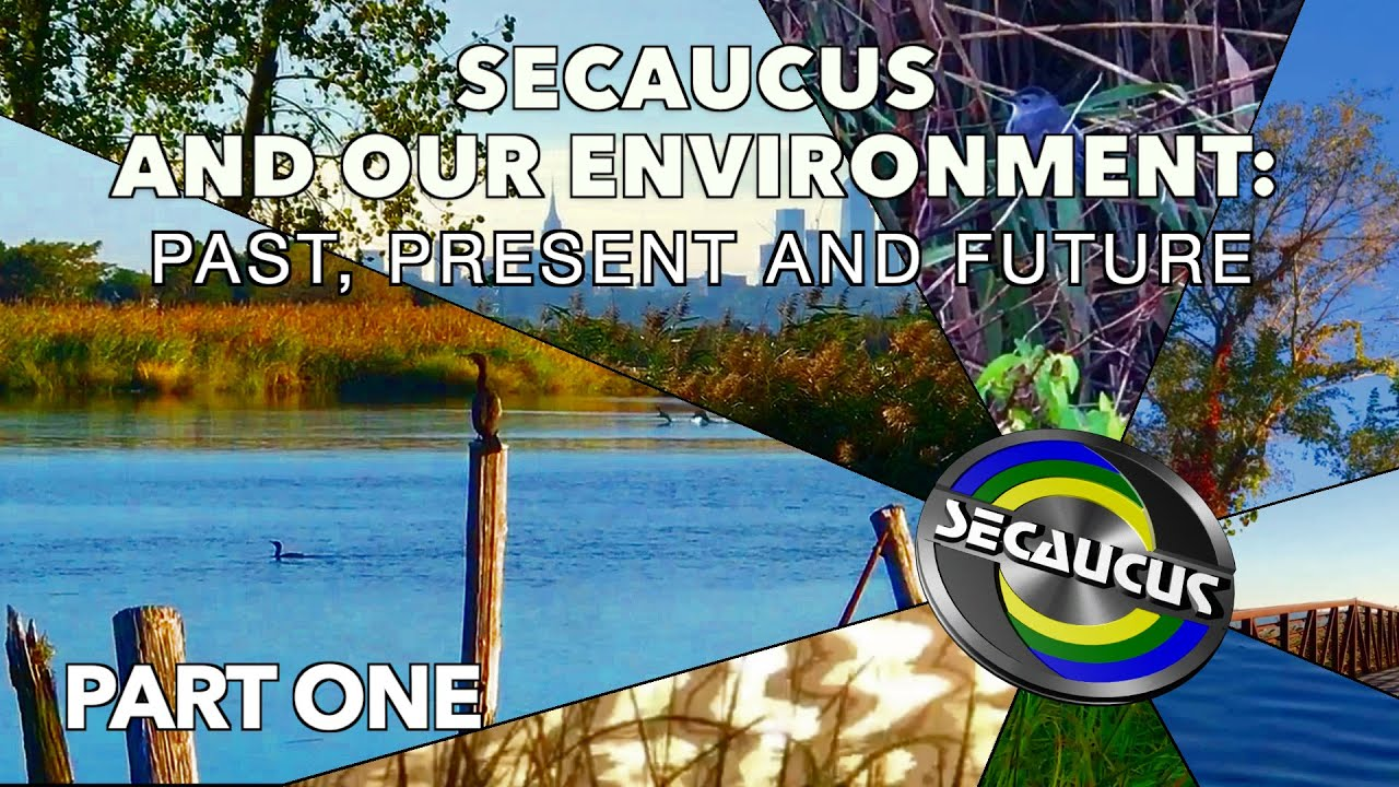 Secaucus and Our Environment: Past, Present and Future. Part One.