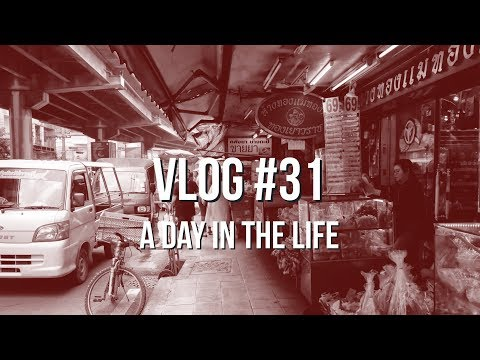 VLOG #31 — A Day In the Life