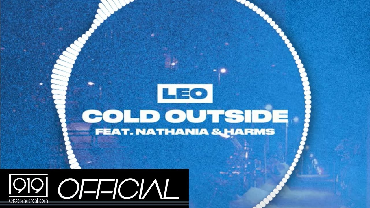 [AUDIO] Leo - Cold Outside (feat. Nathania & Harms)