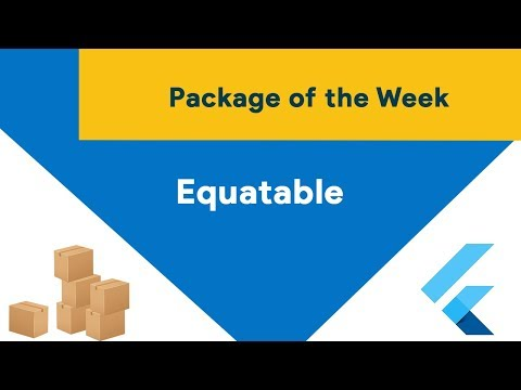 Flutter Equatable (Package of the Week)