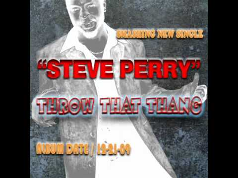 Steve Perry - Throw That Thang