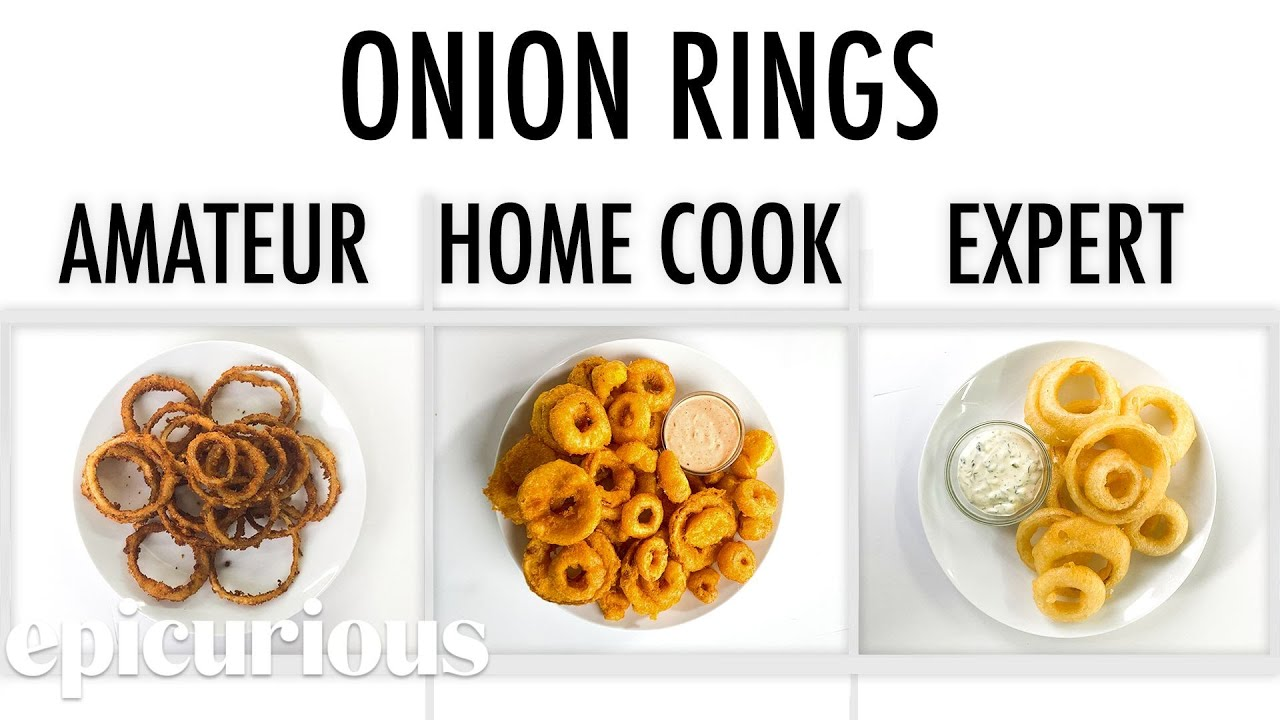 4 Levels of Onion Rings: Amateur to Food Scientist | Epicurious