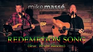 Redemption Song (Bob Marley cover) - Mike Massé and Bryce Bloom