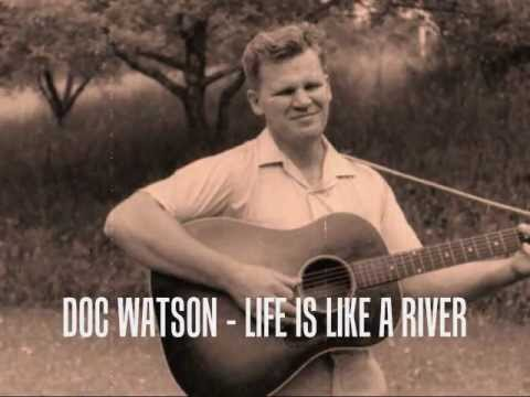 Doc Watson - Life is like a river