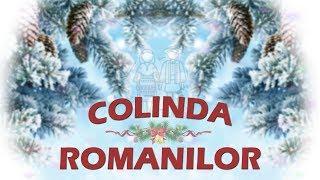 Colinda Romanilor - Cea mai frumoasa colinda (Colaj 2018)