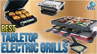 10 Best Tabletop Electric Grills 2018
