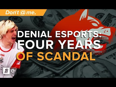 The Controversial History of Denial Esports: Four Years of Scandal Explained