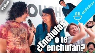 ¿Enchufas o te Enchufan? Ft. EnchufeTv - FC Show
