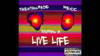 Live Life Recc x the6thGrade