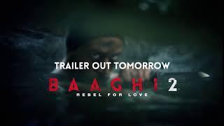 Baaghi 2   Trailer Out Tomorrow   Tiger Shroff   Disha Patani   Sajid Nadiadwala   Ahmed Khan