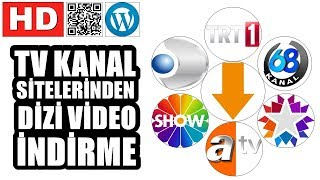 TV KANAL WEB SİTELERİNDEN DİZİ VEYA VİDEO NASIL İNDİRİLİR DİZİ İNDİRME VİDEO İNDİRME