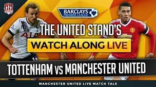 Tottenham Hostpur Vs Manchester United Matchday LIVE Stream