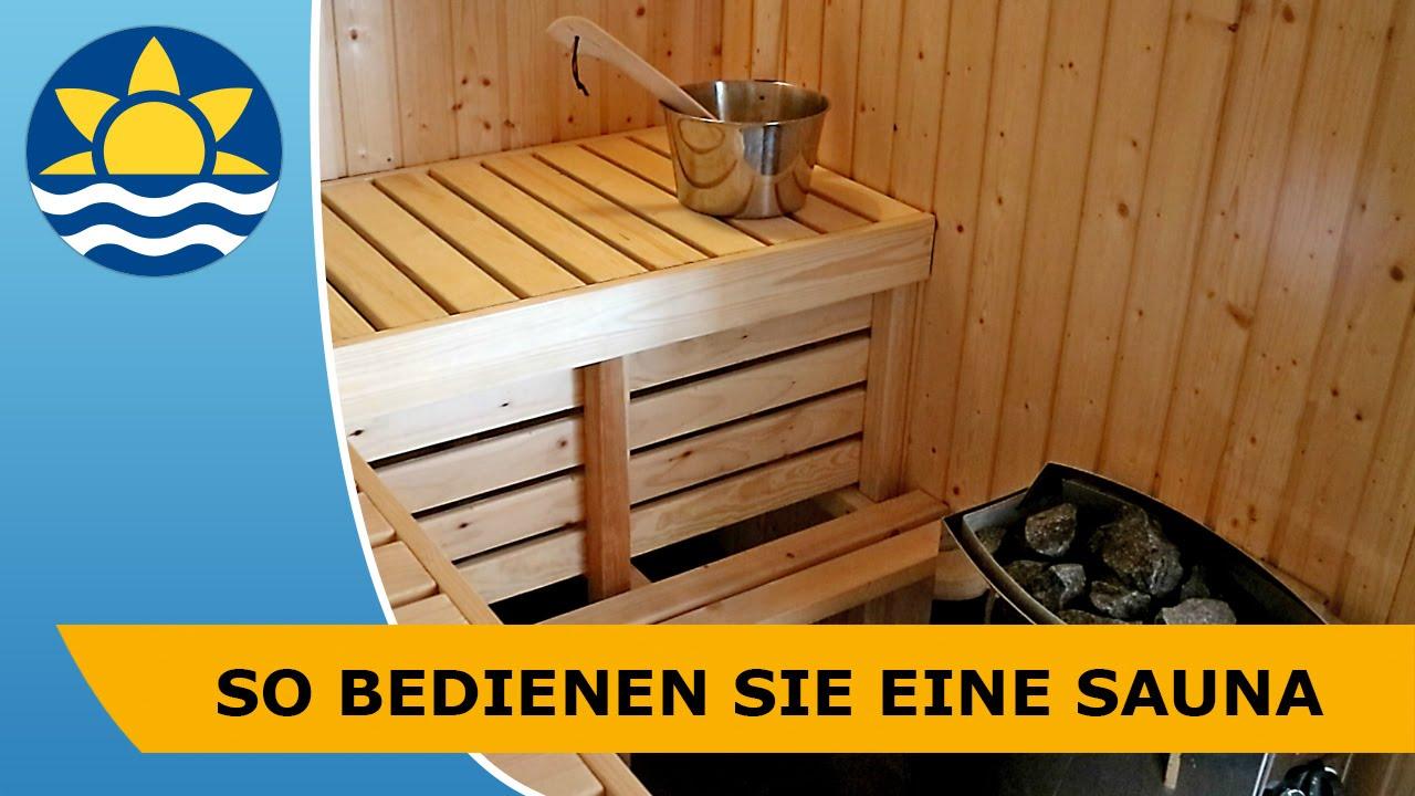 So Bedienen Sie Eine Sauna Youtube