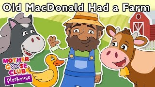Old MacDonald Had a Farm + More | Mother Goose Club Nursery Playhouse Songs & Rhymes