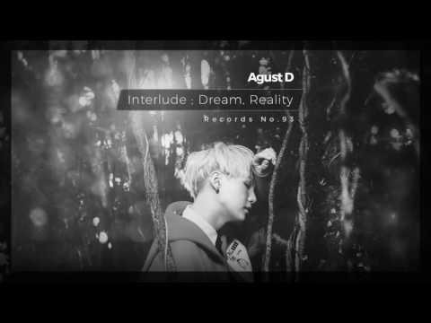 Free Download [records No.93] Agust D (suga) - Interlude ; Dream, Reality Mp3 dan Mp4