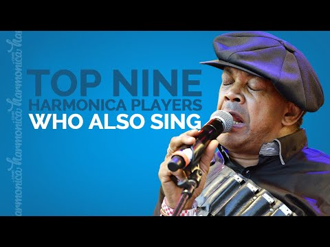Top 9 Harmonica Players Who Also Sing