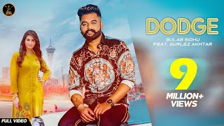 DODGE (Full Song) Gulab Sidhu | Gurlej Akhtar | Aman Hundal | Khan Bhaini | New Punjabi Song 2019