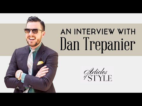 Articles of Style Interview with Dan Trepanier