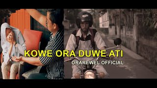 Kowe Ora Duwe Ati - OraRewel (Official Music Video)