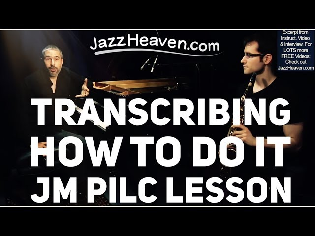 *Jazz Lesson* Master Jean Michel Pilc: Imitation-Transcription Jazz Lesson Exercise
