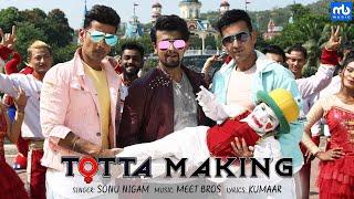 Totta Making | Meet Bros ft. Sonu Nigam | Kainaat Arora | Kumaar | Adil Shaikh