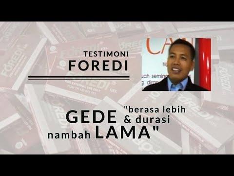 """Testimoni Foredi """"Berasa Lebih Gede & Durasi Nambah Lama"""""""