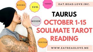 "TAURUS  SOULMATE "" TIME PREDICTION! WANT TO KNOW WHEN / HOW"" OCTOBER 1-15 BIWEEKLY TAROT READING"