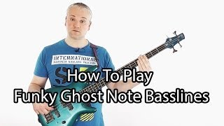 How To Play Funky Ghost Note Basslines (L#48)