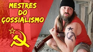 MESTRES do ÇOSSIALISMO!