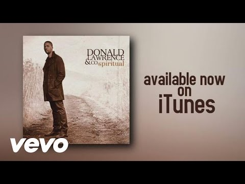 Donald Lawrence - Spiritual (Lyric Video)