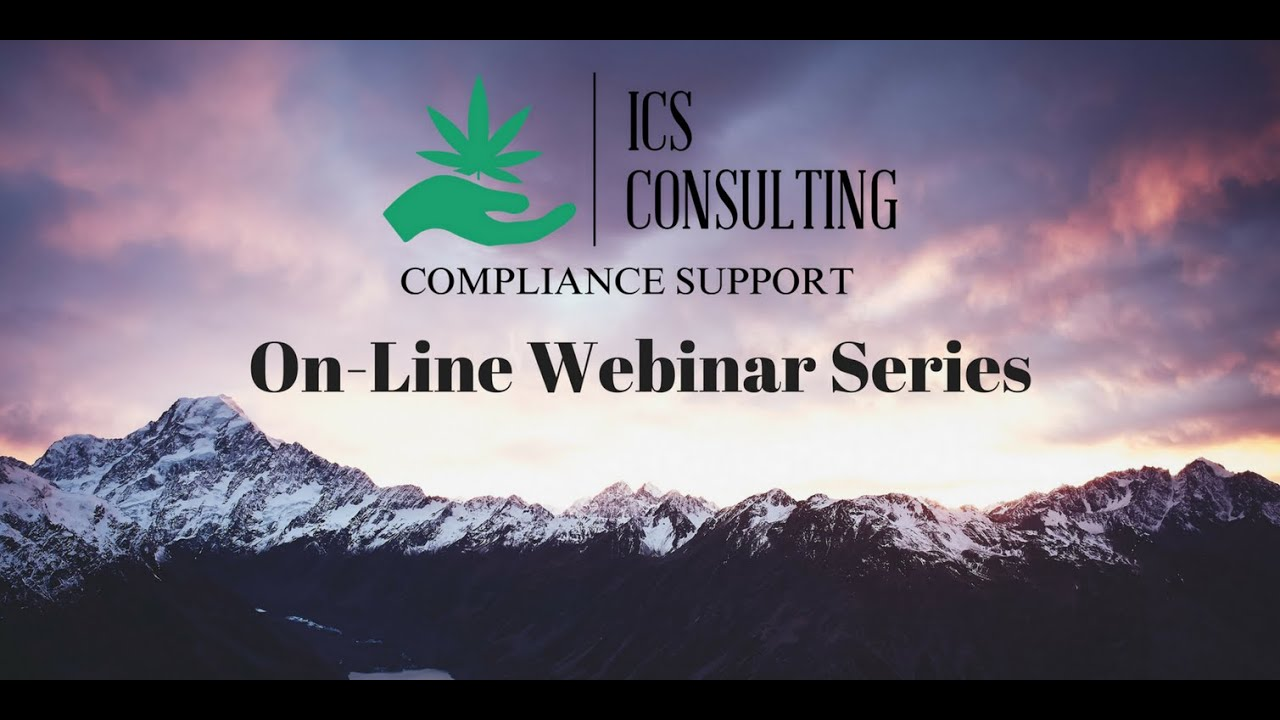 ICS Webinar   Preparing for Compliance During the Cannabis Licensing & Build Out Phases