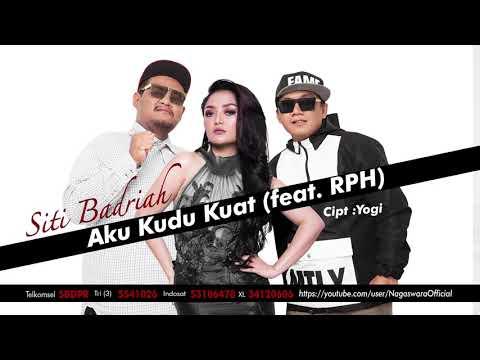 Siti Badriah - Aku Kudu Kuat (feat. RPH) (Official Audio Video)