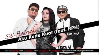 Cover images Siti Badriah - Aku Kudu Kuat (feat. RPH) (Official Audio Video)
