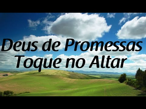 Deus de Promessas - Toque no Altar - Letra