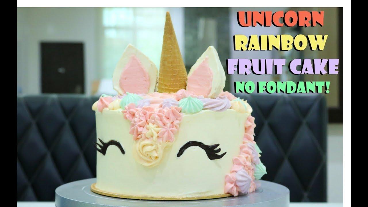 How To Make Unicorn Cake Rainbow Fruit Cake No Fondant