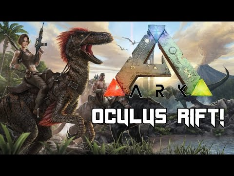 Ark: Survival Evolved on the Oculus Rift - Gameplay and Suggestions!