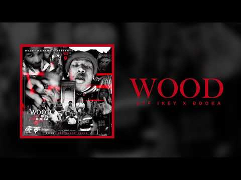 "OTF Ikey x Booka ""Wood"" (Official Audio)"