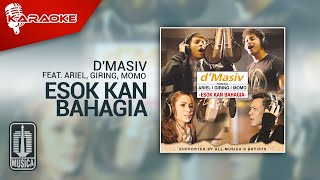 D'MASIV Feat Ariel, Giring, Momo - Esok Kan Bahagia (Official Karaoke Video)