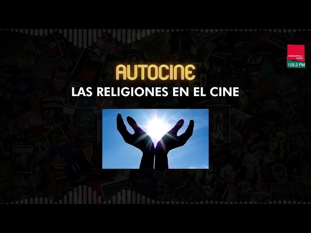Autocine 4x26:  RELIGIÓN EN EL CINE con Daniela Rosenfeld y Daniel Banyuls