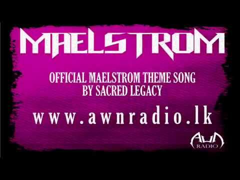 AWN Radio ~ Maelstrom theme song by Sacred Legacy (Maldives)