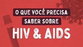 O que é HIV e AIDS, sintomas, teste, tratamento e cura